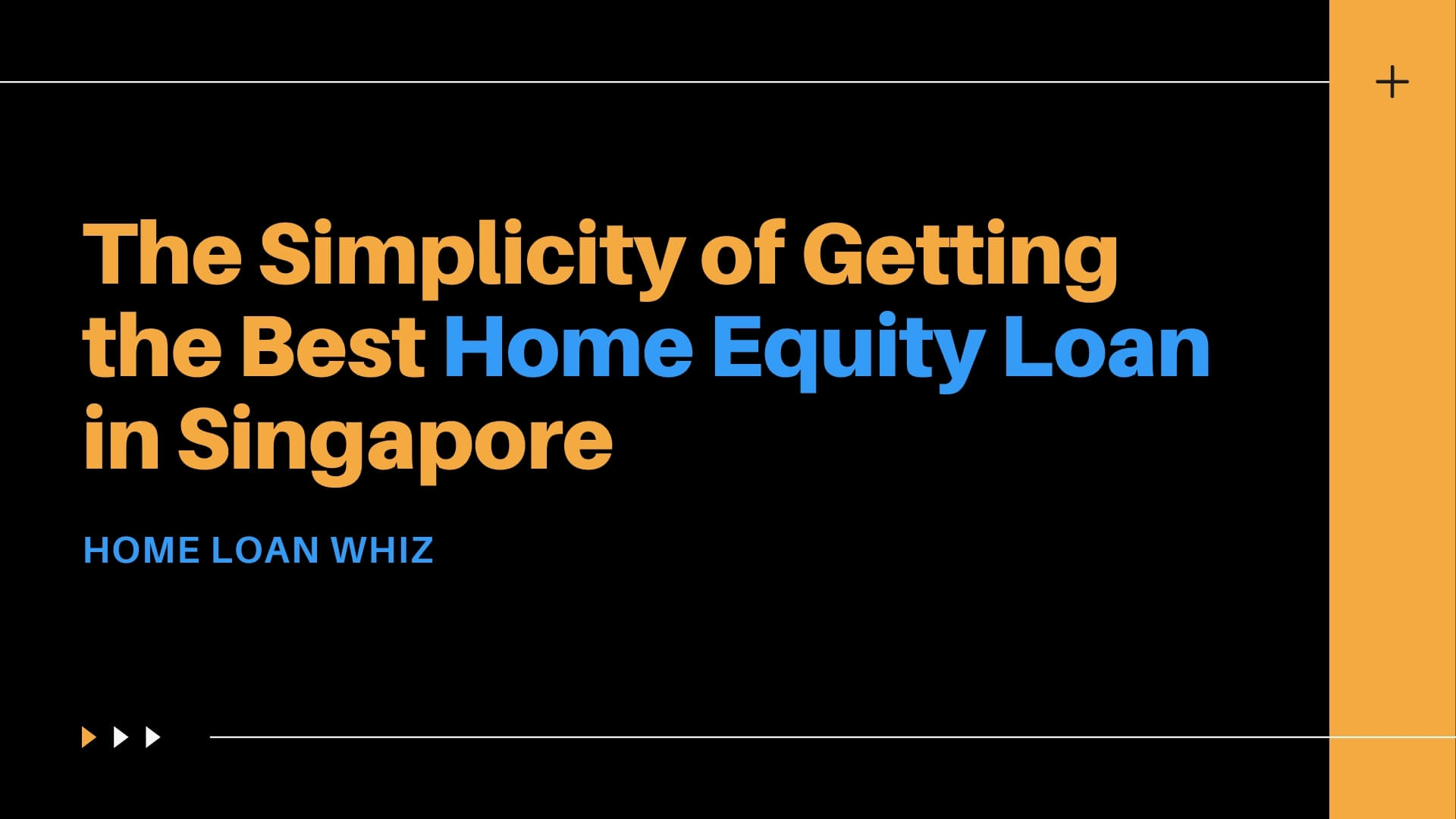 The Simplicity of Getting the Best Home Equity Loan in Singapore