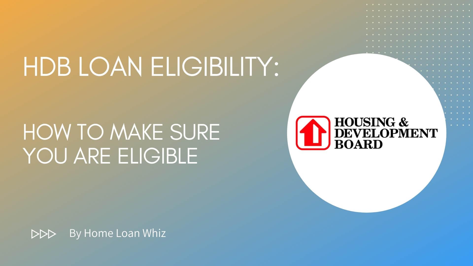hdb loan eligibility